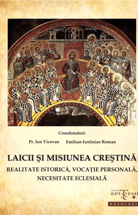 Pr. Ion Vicovan - Laicii și misiunea creștină. Realitate istorică, vocație personală, necesitate eclesială