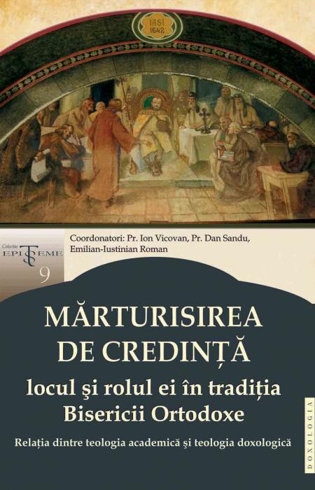 Ion Vicovan Emilian-Iustinian Roman - Mărturisirea de credință – locul și rolul ei în tradiția Bisericii Ortodoxe