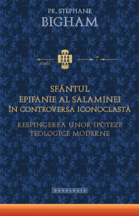 Sfântul Epifanie al Salaminei în controversa iconoclastă, Pr. Stephane Bigham
