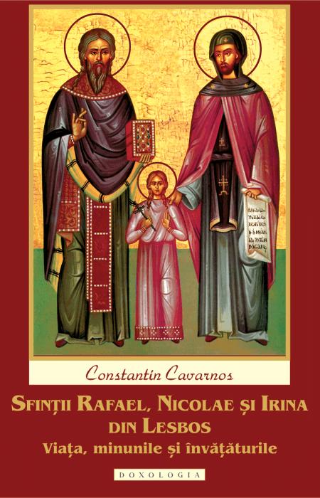 Sfinții Rafael, Nicolae și Irina din Lesbos. Viața, minunile și învățăturile, Paul Bălan