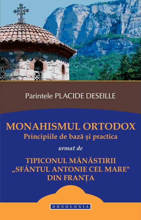 Placide Deseille - Monahismul ortodox. Principiile de bază și practica