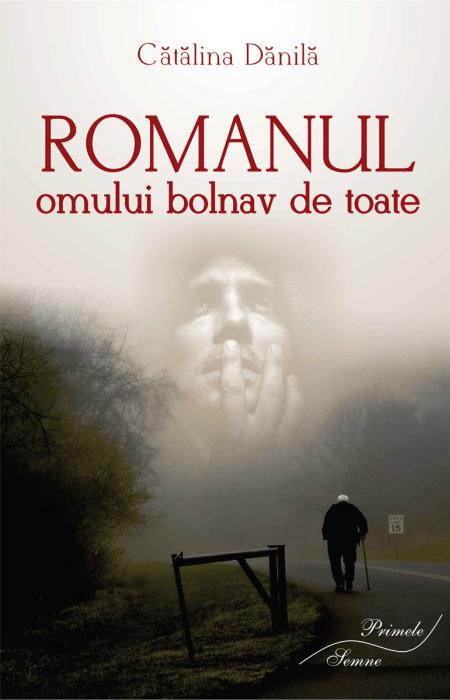Romanul omului bolnav de toate, Cătălina Dănilă