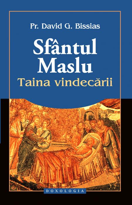 Sfântul Maslu, Taina vindecării, Pr. David G. Bissias