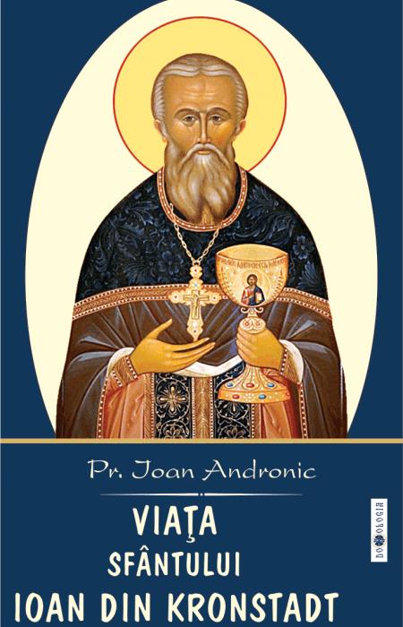 Viața Sfântului Ioan din Kronstadt - Pr. Ioan Andronic
