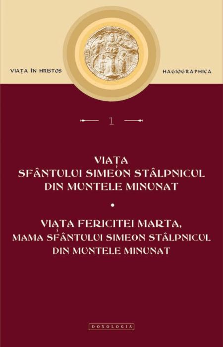 Viața Sfântului Simeon Stâlpnicul din Muntele Minunat. Viața Fericitei Marta, mama Sfântului Simeon Stâlpnicul din Muntele Minunat