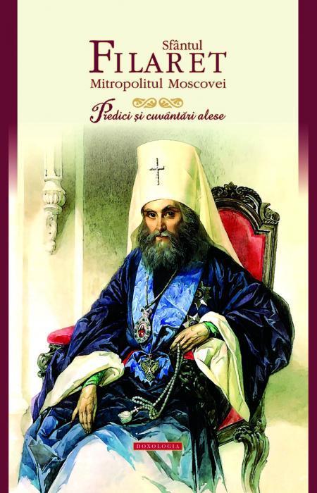 sfantul filaret, predici, cuvantari Sfântul Filaret, Mitropolitul Moscovei