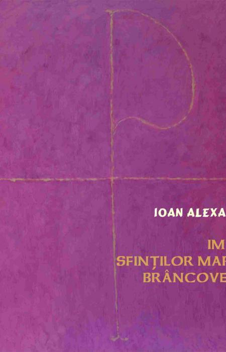 Imnele Sfinților Martiri Brâncoveanu - Ioan Alexandru
