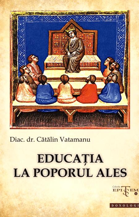 Educația la poporul ales - Diac. lect. dr. Cătălin Vatamanu