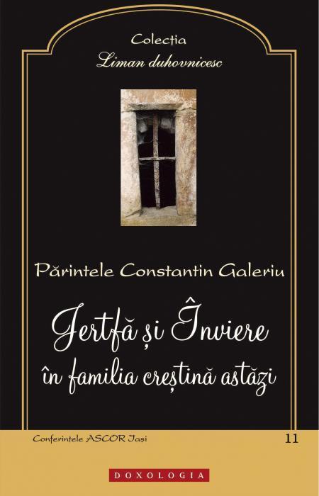 Jertfă şi Înviere în familia creştină astăzi Pr. Constantin Galeriu
