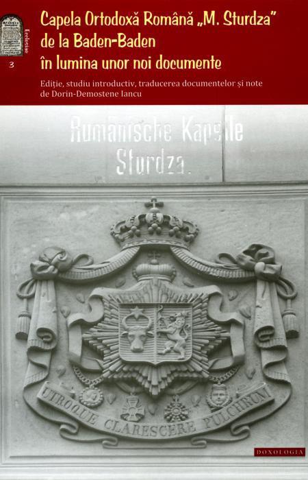 """Capela Ortodoxă Română """"M. Sturza"""" de la Baden-Baden în lumina unor noi documente"""