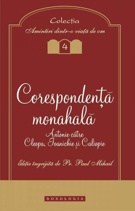 Corespondenţă monahală. Antonie către Cleopa, Ioanichie şi Caliopie