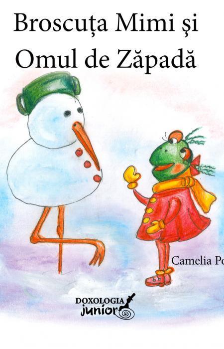 Broscuța Mimi și omul de zăpadă - Camelia Poenaru