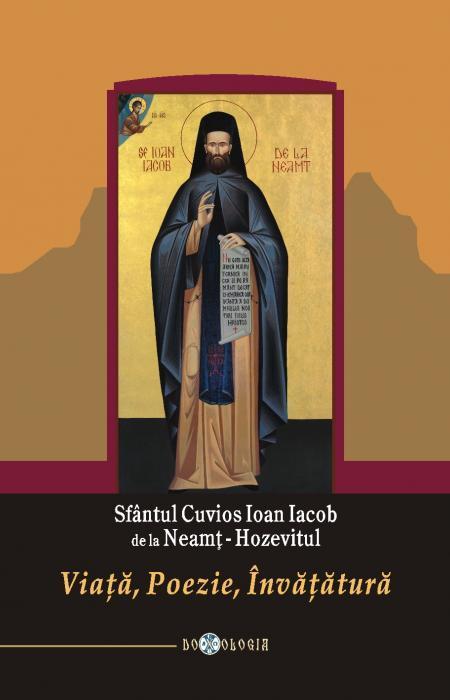 Sfântul Cuvios Ioan Iacob de la Neamț. Viață-Poezie-Învățătură