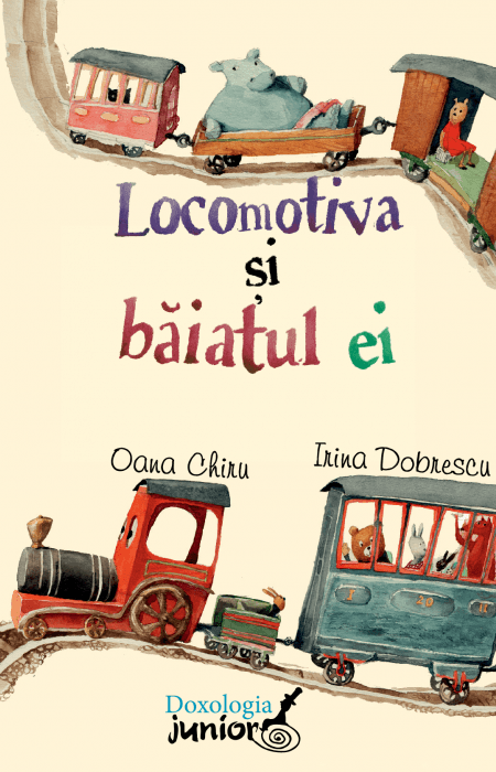 Locomotiva și băiatul ei - Oana Chiru Irina Dobrescu
