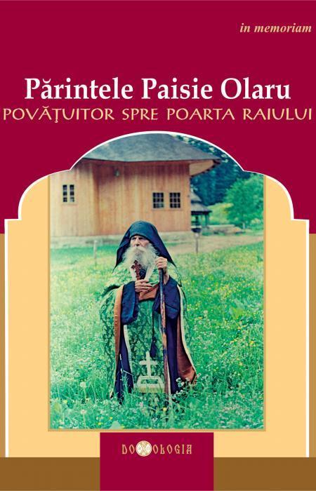 Părintele Paisie Olaru, povățuitor spre poarta Raiului