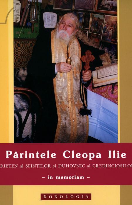 Părintele Cleopa Ilie, prieten al sfinților și duhovnic al credincioșilor - in memoriam -