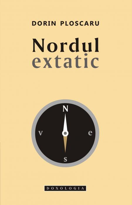 Nordul extatic - Dorin Ploscaru