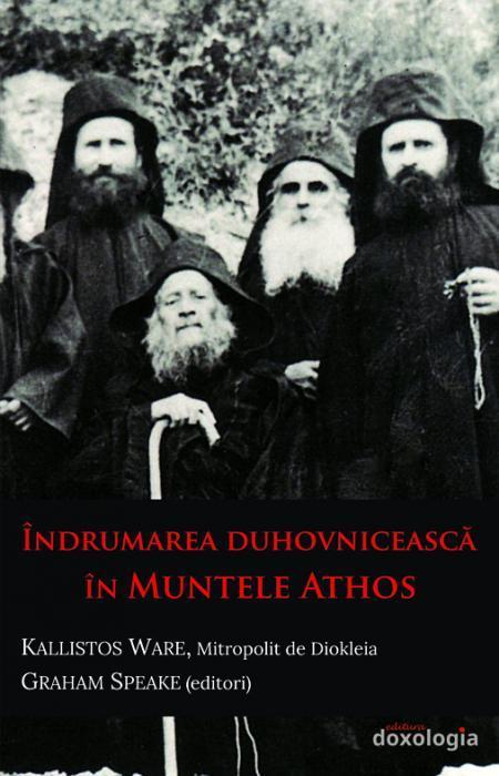 Îndrumarea duhovnicească în Muntele Athos IPS Kallistos Ware, Mitropolit de Diokleia