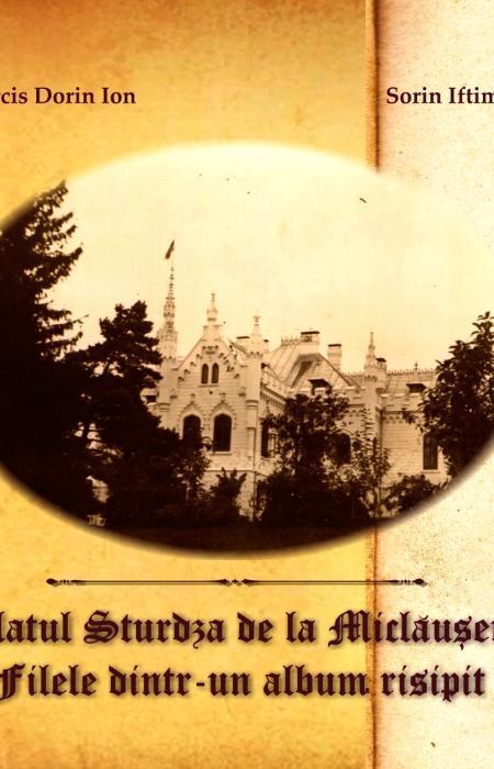 Palatul sturdza, Miclauseni, Palatul Sturdza de la Miclăușeni. File dintr-un album risipit