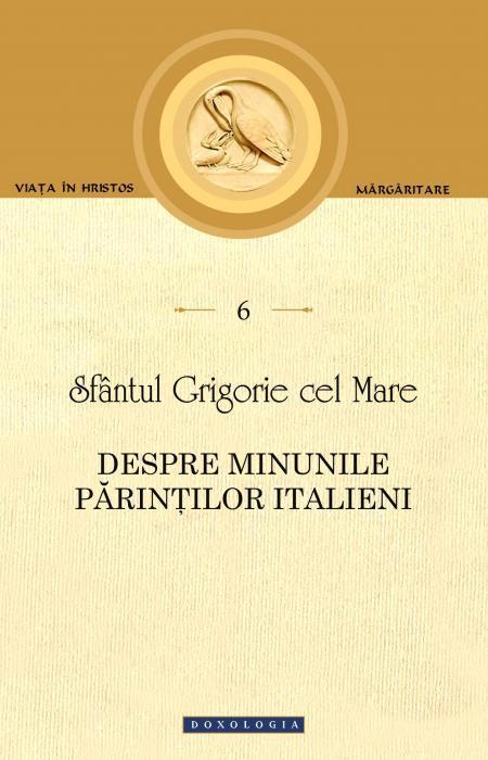 Despre minunile Părinților italieni Sfântul Grigorie cel Mare