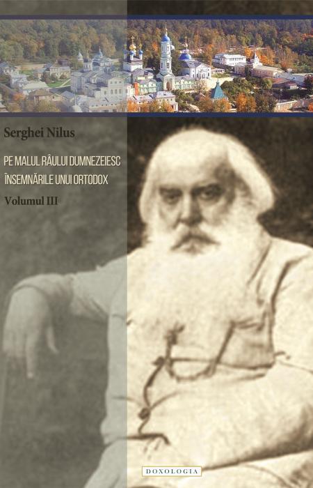 Pe malul râului dumnezeiesc. Însemnările unui ortodox (volumul III)