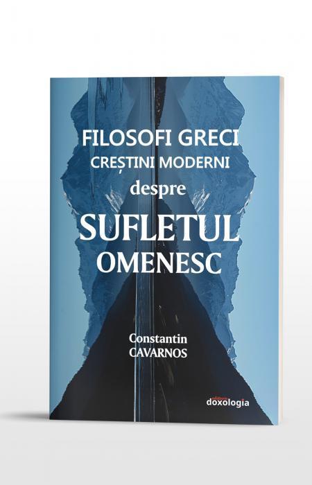 Filosofi greci creștini moderni despre sufletul omenesc