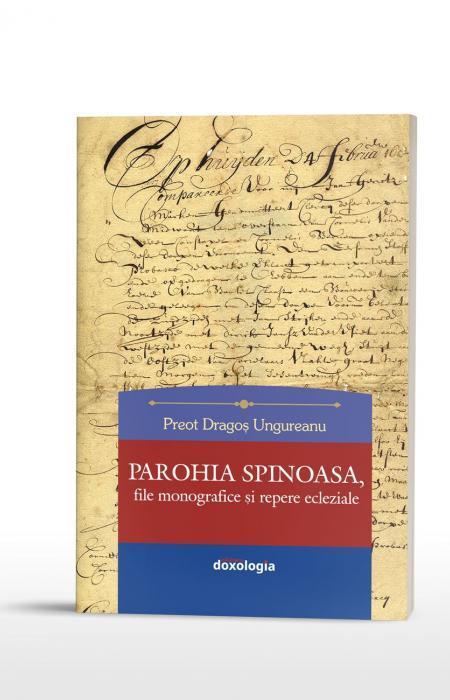 Parohia Spinoasa, file monografice și repere ecleziale