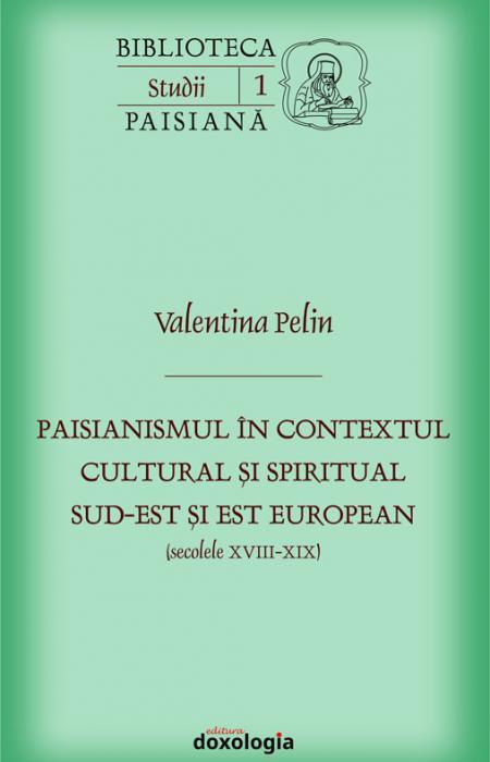 Paisianismul în contextul cultural și spiritual sud-est și est european (secolele XVIII-XIX)