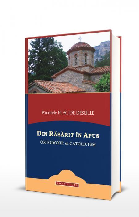 Din Răsărit în Apus. Ortodoxie și catolicism