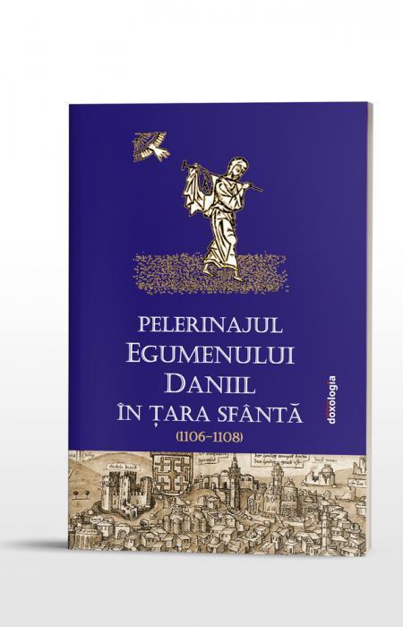 Pelerinajul egumenului Daniil în Ţara Sfântă (1106-1108)