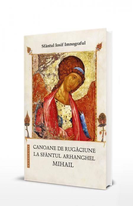 Canoane de rugăciune la Sfântul Arhanghel Mihail