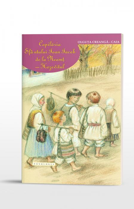 Copilăria Sfântului Ioan Iacob de la Neamț - Hozevitul