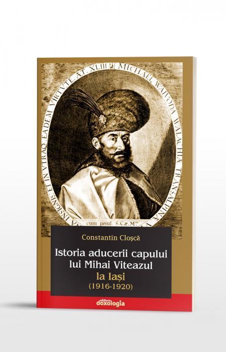 Istoria aducerii capului lui Mihai Viteazul la Iași (1916-1920)
