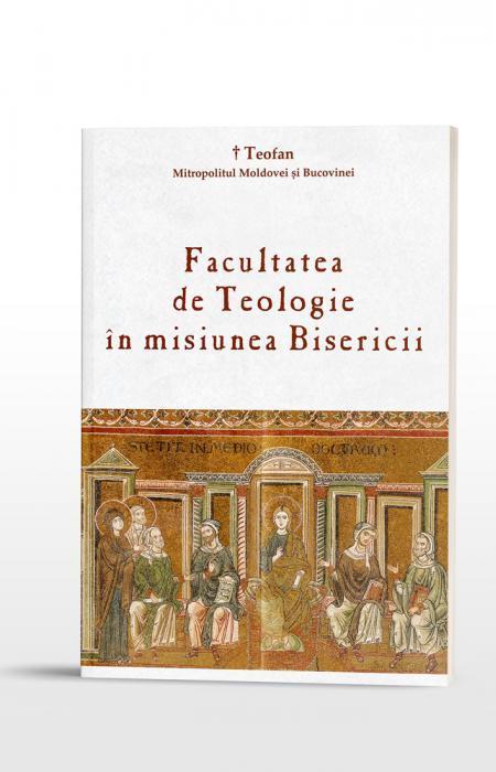 Facultatea de Teologie în misiunea Bisericii IPS Teofan