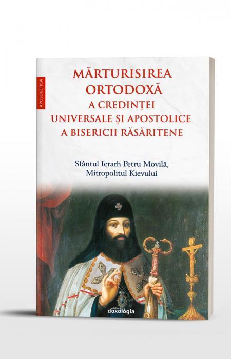 Mărturisirea ortodoxă a credinţei universale şi apostolice a Bisericii Răsăritene