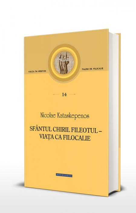 Sfântul Chiril Fileotul – viața ca filocalie