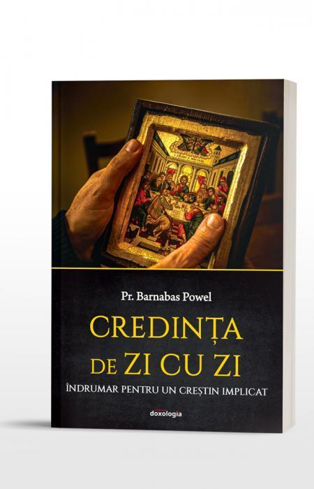 Barnabas powell Credința de zi cu zi. Îndrumar pentru un creștin implicat