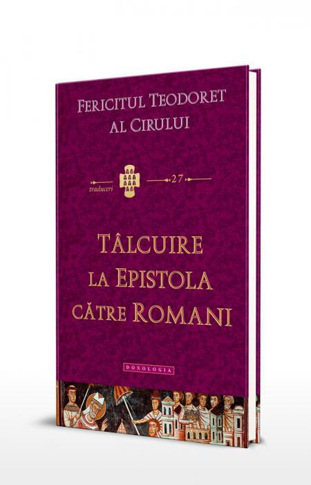 Tâlcuire la Epistola către Romani Fericitul Teodoret al Cirului