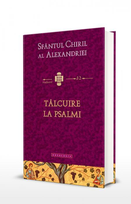Tâlcuire la Psalmi Sfântul Chiril al Alexandriei