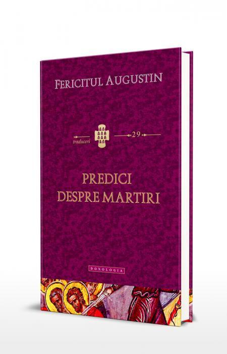 Predici despre martiri Fericitul Augustin